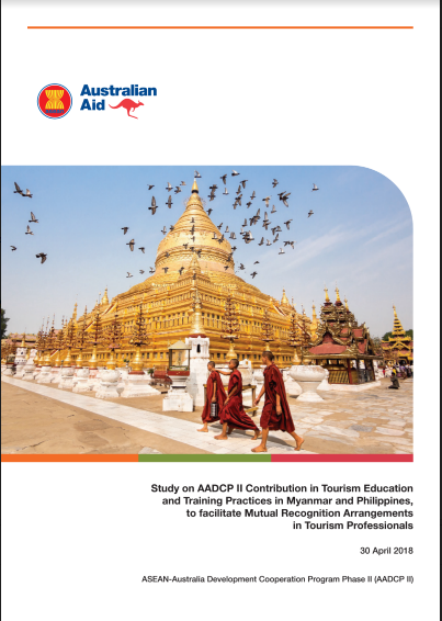 Study on AADCP II Contribution in Tourism Education and Training Practices in Myanmar and Philippines, to facilitate Mutual Recognition Arrangements in Tourism Professionals